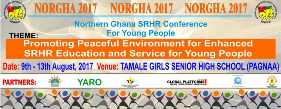 NORTHERN GHANA SRHR CONFERENCE FOR YOUNG PEOPLE (NORGHA 2017)